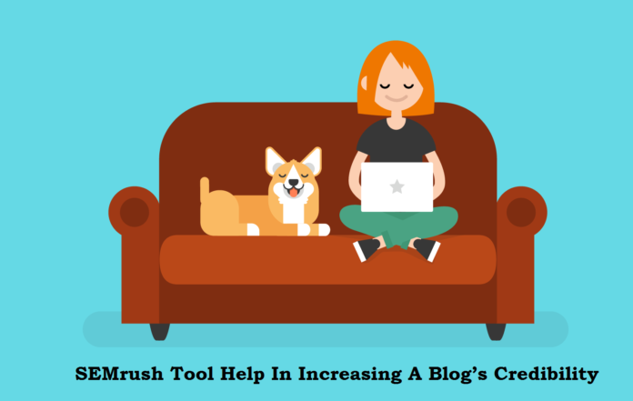 SEMrush Tool Help In Increasing A Blog's Credibility