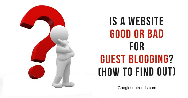 Website Good or bad for guest blogging